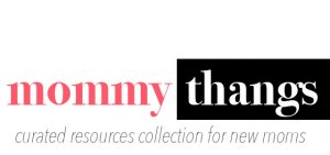 Mommy Thangs - curated collection of resources for new moms
